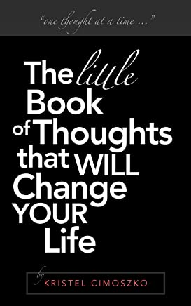 The little Book of Thoughts that Will Change Your Life (English Edition)