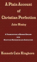 A Plain Account of Christian Perfection as Believed and Taught by the Reverend Mr. John Wesley: A Transcription in Modern English (Asbury Theological Seminary Series in World Christian Revita)