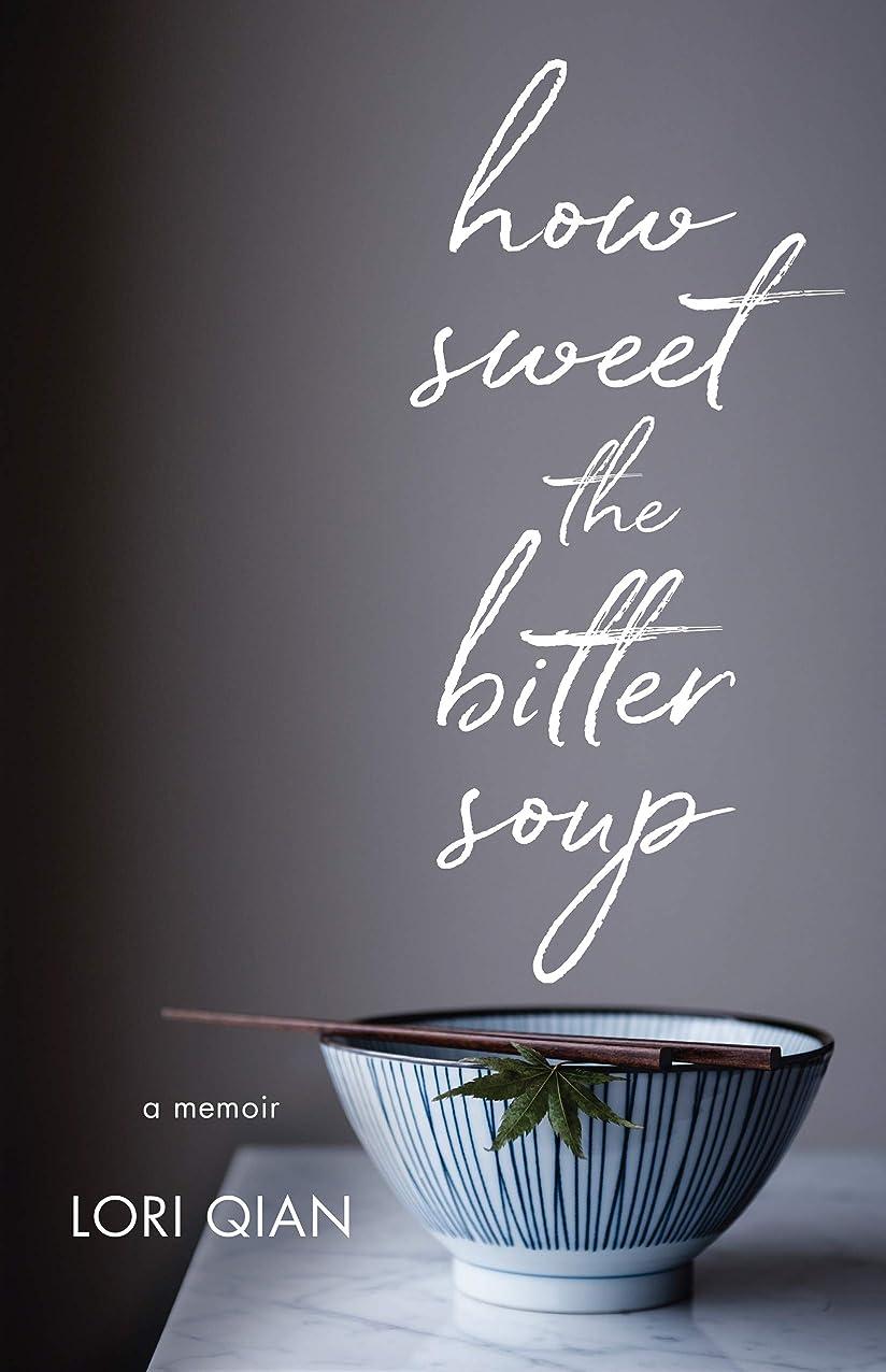 魂回路種類How Sweet the Bitter Soup: A Memoir (English Edition)