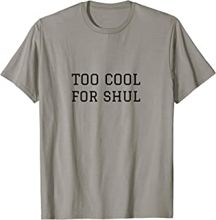 Too Cool For Shul Jewish Back ToSchool Hebrew School Dropout T-Shirt