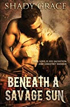 Beneath a Savage Sun: Her love is his salvation . . . and greatest danger.