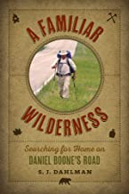 A Familiar Wilderness: Searching for Home on Daniel Boone's Road