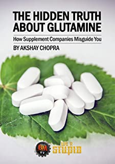 The Hidden Truth about Glutamine: How Supplement Companies Misguide You (WE R STUPID Book 22)