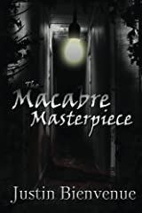 The Macabre Masterpiece: Poems of Horror and Gore: (Collection of Horror Poetry Book 1) Kindle Edition