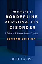 Treatment of Borderline Personality Disorder, Second Edition: A Guide to Evidence-Based Practice