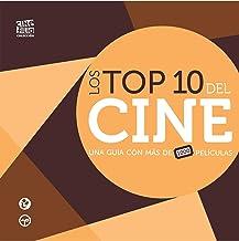 Los Top 10 del cine. Una guía con más de 1000 pleículas (Colección Cinefilia)
