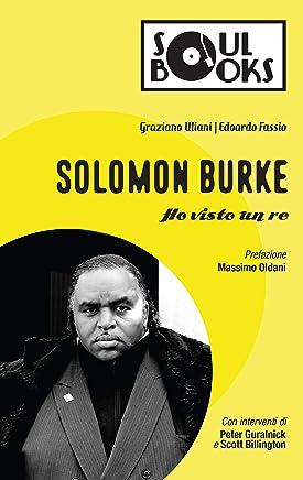 Solomon Burke: Ho visto un re (Soul Books)