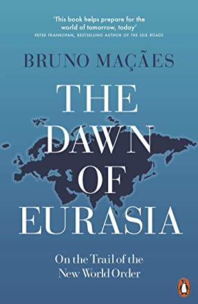 The Dawn of Eurasia: On the Trail of the New World Order (English Edition)
