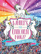 Where's the Unicorn Now?: A Magical Search-and-Find Book (Remarkable Animals Search and Find)