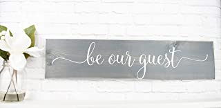 Grey Be Our Guest Wooden Sign - Rustic Handmade Farmhouse Wood Wall Decor - Guest Bedroom Signs