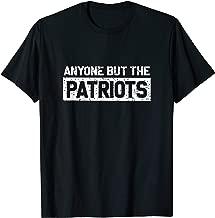 Anyone But The PATRIOTS Cool Grunge T-Shirt USA