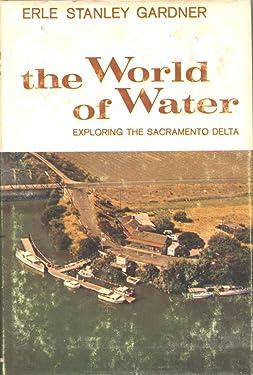 The world of water: Exploring the Sacramento Delta