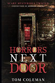Horrors Next Door: Short Horror Stories Collection to play with your mind