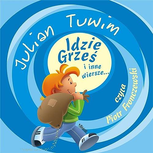 Julian Tuwim Idzie Grzes I Inne Wiersze By Piotr