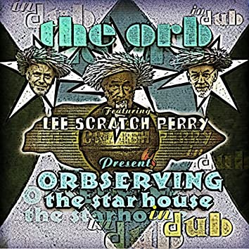 Orbserving the Star House in Dub