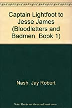 Captain Lightfoot to Jesse James (Bloodletters and Badmen, Book 1)