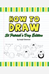 How to Draw St. Patrick's Day Edition (How to Draw Holiday Editions) Kindle Edition
