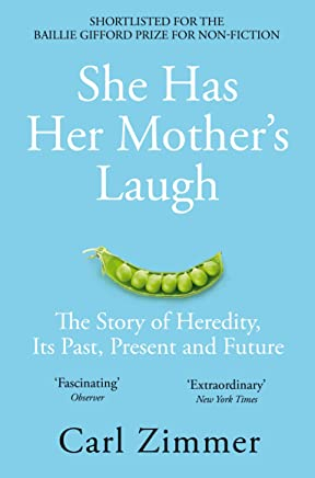 She Has Her Mother's Laugh: The Story of Heredity, Its Past, Present and Future