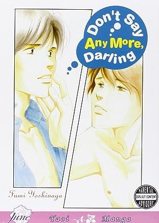 Dont Say Anymore Darling (Yaoi) by Fumi Yoshinaga (Artist, Author) � Visit Amazons Fumi Yoshinaga Page search results for this author Fumi Yoshinaga (Artist, Author) (2-Aug-2007) Paperback