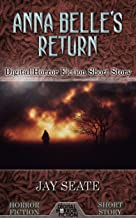 Anna Belle's Return: Digital Horror Fiction Short Story (DigitalFictionPub.com Horror Fiction Short Stories)