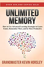 Unlimited Memory: How to Use Advanced Learning Strategies to Learn Faster, Remember More and be More Productive PDF