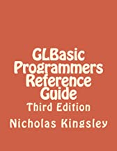 GLBasic Programmers Reference Guide: Third Edition