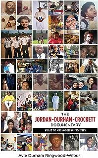 The Jordan-Durham-Crockett Documentary: We are the Jordan-Durham-Crockett's