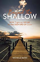 Beyond the Shallow: How Suffering Led Me to the Deep End of Grace