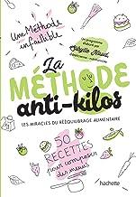 Livres La méthode anti-kilos: Les miracles du rééquilibrage alimentaire PDF