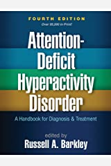 Attention-Deficit Hyperactivity Disorder, Fourth Edition: A Handbook for Diagnosis and Treatment Kindle Edition