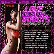 Love, Deaths and Robots - The Complete Fantasy Playlist
