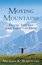 Moving Mountains: Facing Strokes with Faith and Hope