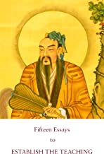 Fifteen Essays to Establish the Teaching: A Founding Text of Complete Reality Taoism (Kindle Neidan Texts Book 4)