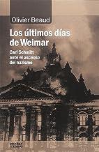 Los últimos días de Weimar: Carl Schmitt ante el ascenso del nazismo (Análisis y crítica) (Spanish Edition)
