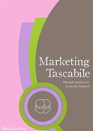 Marketing Tascabile: Manuale pratico per la piccola impresa