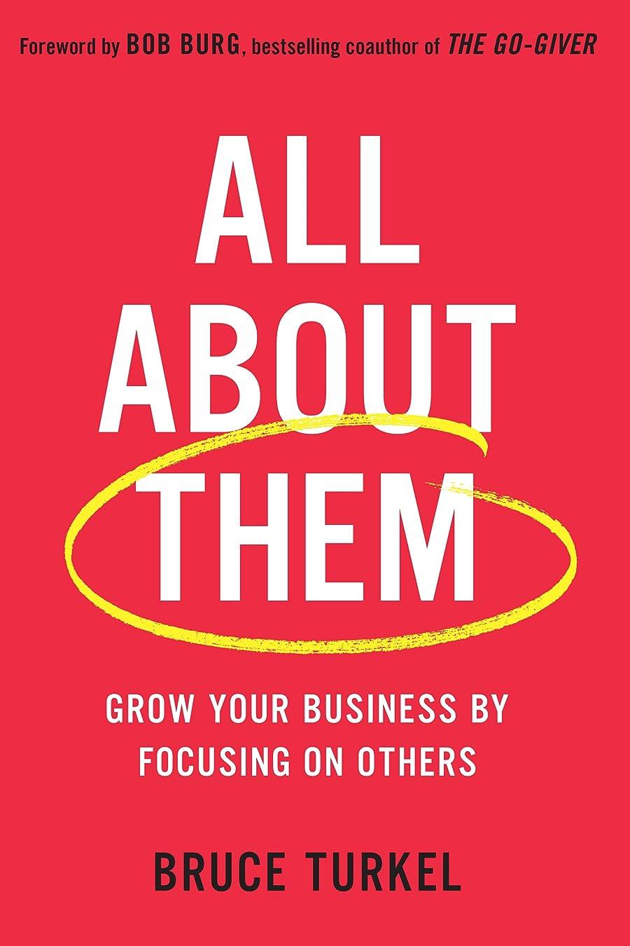 円形操作可能昼寝All about Them: Grow Your Business by Focusing on Others (English Edition)