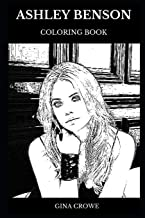 Ashley Benson Coloring Book: Legendary Pretty Little Liars and Famous Days of Our Lives Star, Sex Symbol and Beautiful Actress Inspired Adult Coloring Book (Ashley Benson Books)