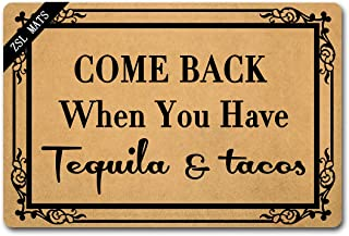 ZSL Funny Welcome Mats Anti-Slip Rubber Doormat Come Back When You Have Tequila and Tacos with Personalized Design Entrance Indoor Doormat Kitchen mats and Rugs(23.6 X 15.7 in)