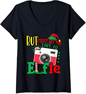 Womens But first Let me take a Elfie Cute Christmas Elf Selfie V-Neck T-Shirt