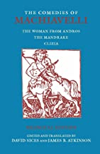 The Comedies of Machiavelli: The Woman from Andros; The Mandrake; Clizia (Hackett Classics) (English and Italian Edition)