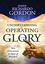 Understanding and Operating in the Glory: New Dimensions in Signs & Wonders