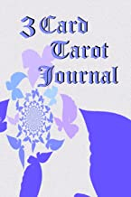 Three Card Tarot Journal: Ideas for three card spreads, including prompts, space for detailed interpretation and outcome.