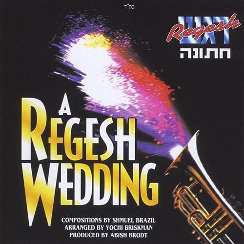 A Regesh Wedding by Regesh - Abish Brodt & Shmuel Brazil on