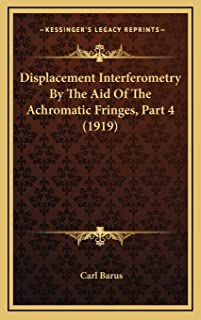 Displacement Interferometry By The Aid Of The Achromatic Fringes, Part 4 (1919)