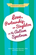 Love, Partnership, or Singleton on the Autism Spectrum (Insider Intelligence)