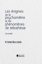 Les énigmes de la psychométrie et les phénomènes de télesthésie (French Edition)