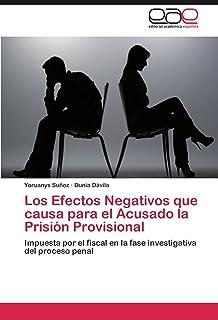 Los Efectos Negativos que causa para el Acusado la Prisión Provisional: Impuesta por el fiscal