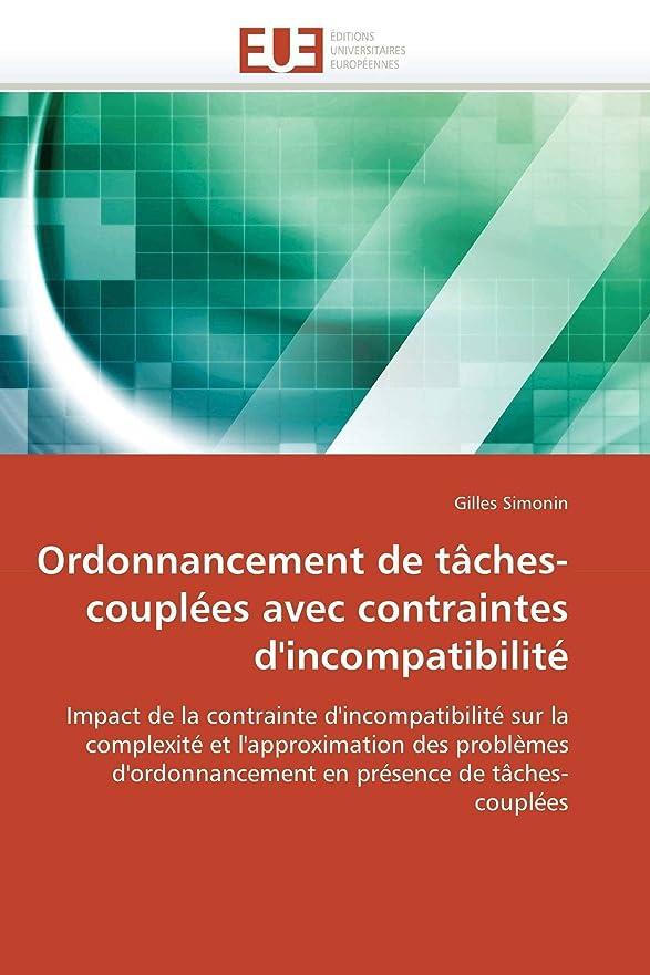 枕謙虚な火曜日Ordonnancement de Taches-Couplées Avec Contraintes d'Incompatibilité (Omn.Univ.Europ.)