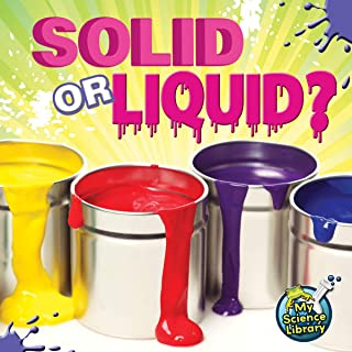 Solid Or Liquid? (My Science Library)