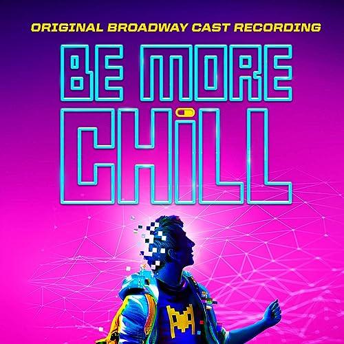 Be More Chill (Original Broadway Cast Recording) [Explicit]